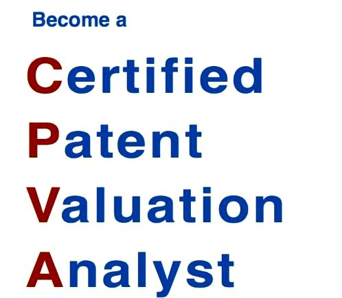 Certified patent valuation analyst training - ipwatchdog.com info or call 609