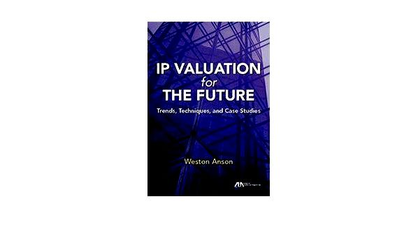 Ip valuation for future years: trends, techniques, and situation studies Valuation of Application
